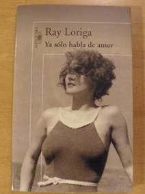 Ya sólo habla de amor, de Ray Loriga